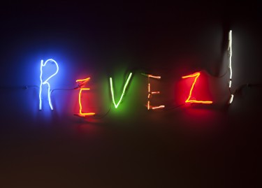 Claude Lévêque, Rêvez!, 2008, néon multicolore, écriture Gilberte Lévêque, courtesy the artist and kamel mennour, Paris, © ADAGP Paris